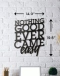Nothing good ever came easy wallart